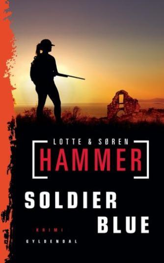 Lotte Hammer: Soldier Blue : kriminalroman