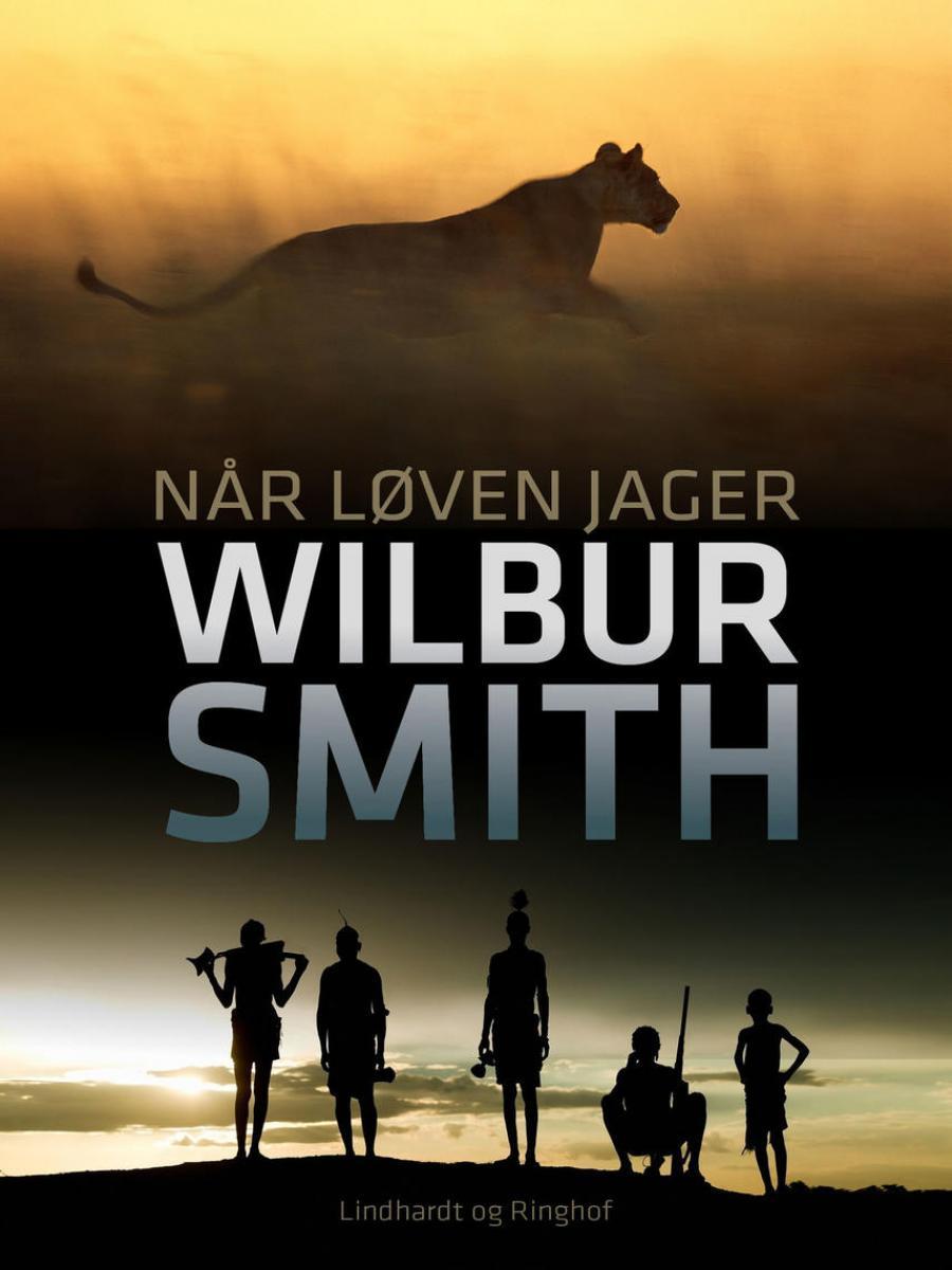 Forside af bogen Når Løven Jager af Wilbur Smith